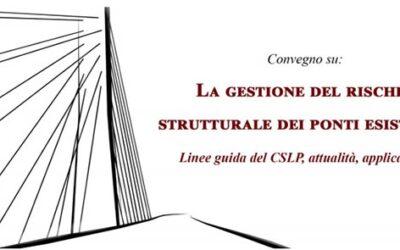 Versione registrata del Webinar: La gestione del rischio strutturale dei ponti esistenti. Linee guida del CSLP, attualità, applicazioni. (23/06/2020)